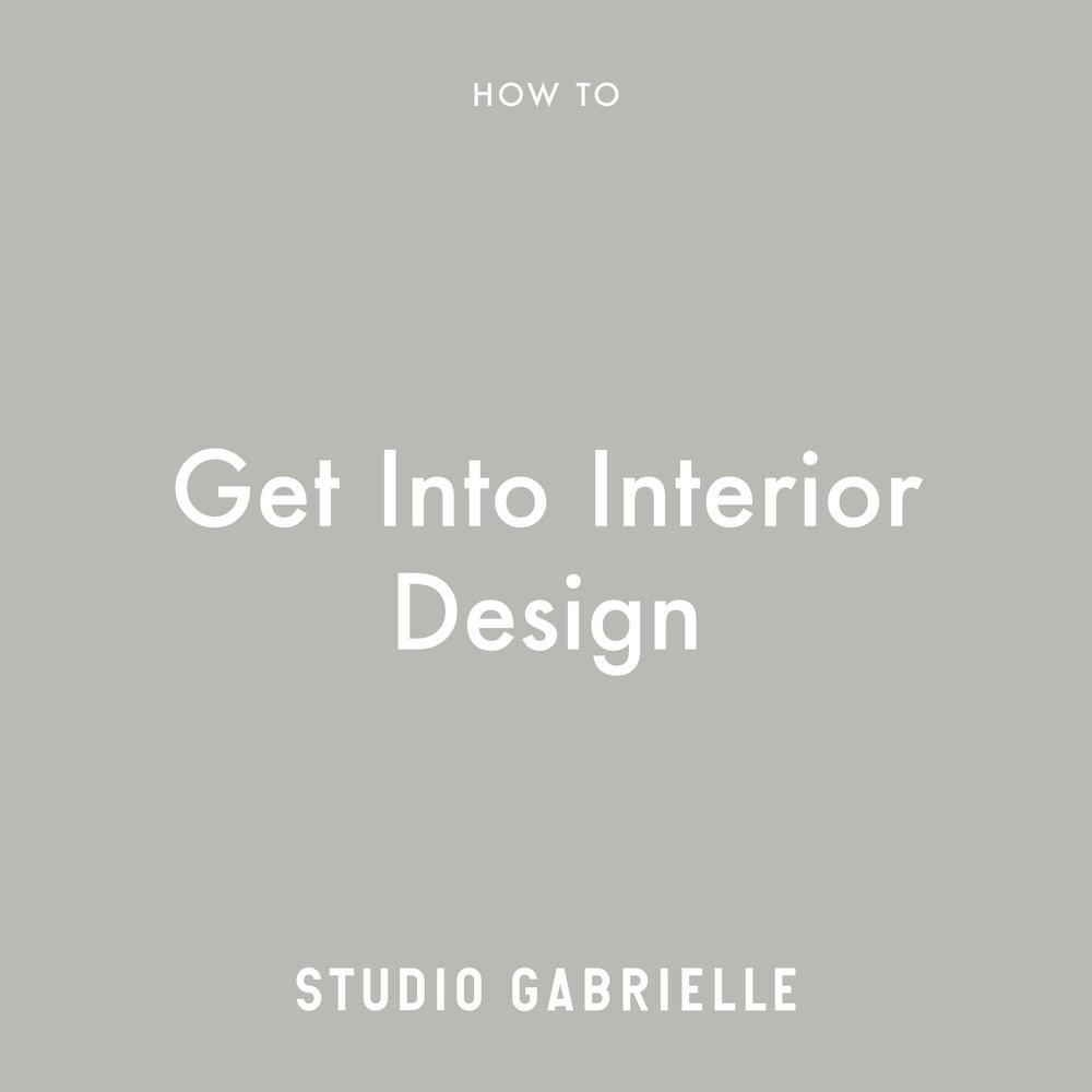 StudioGabrielle_HowTo_GetIntoInteriorDesign