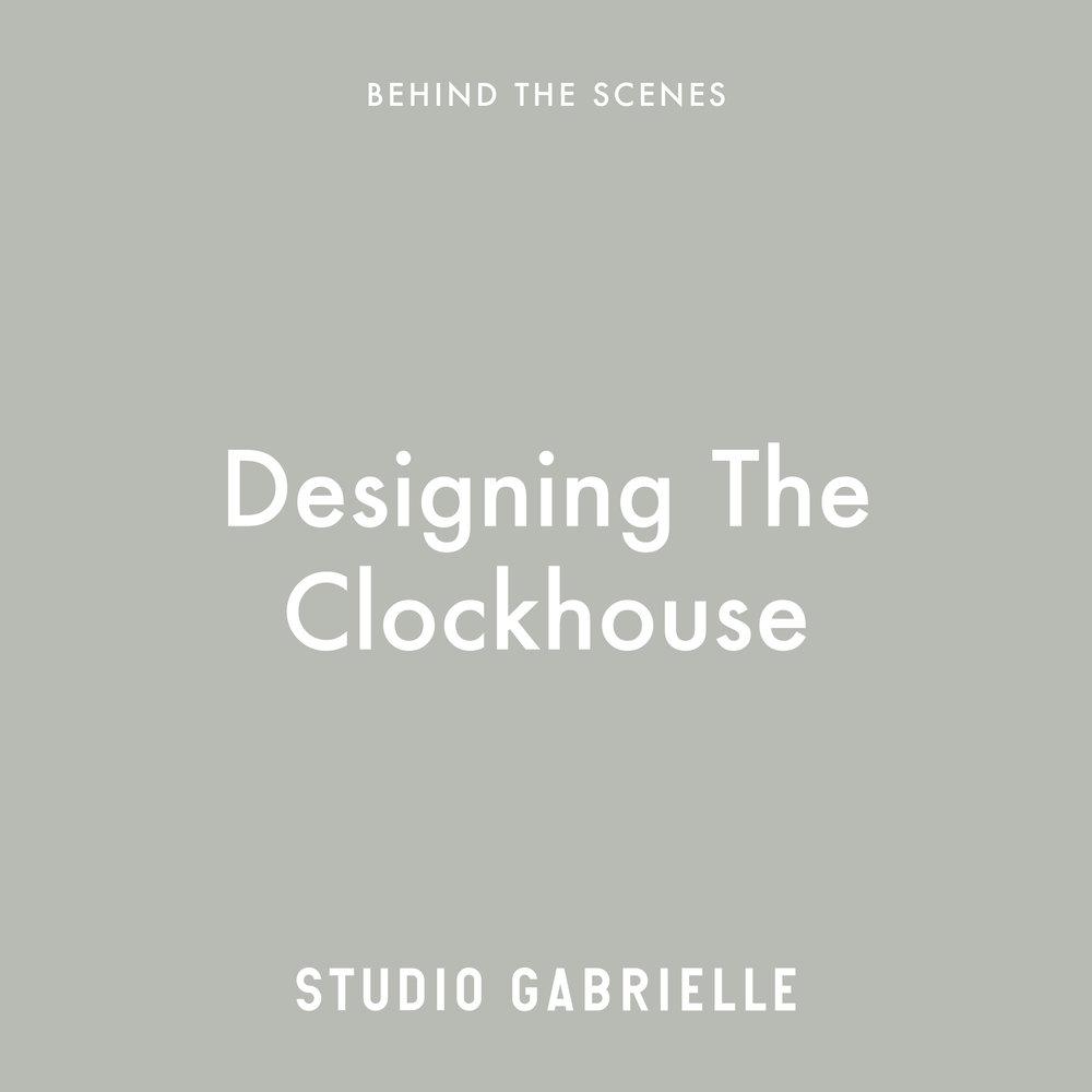 StudioGabrielle_BehindTheScenes_Designing-TheClockhouse