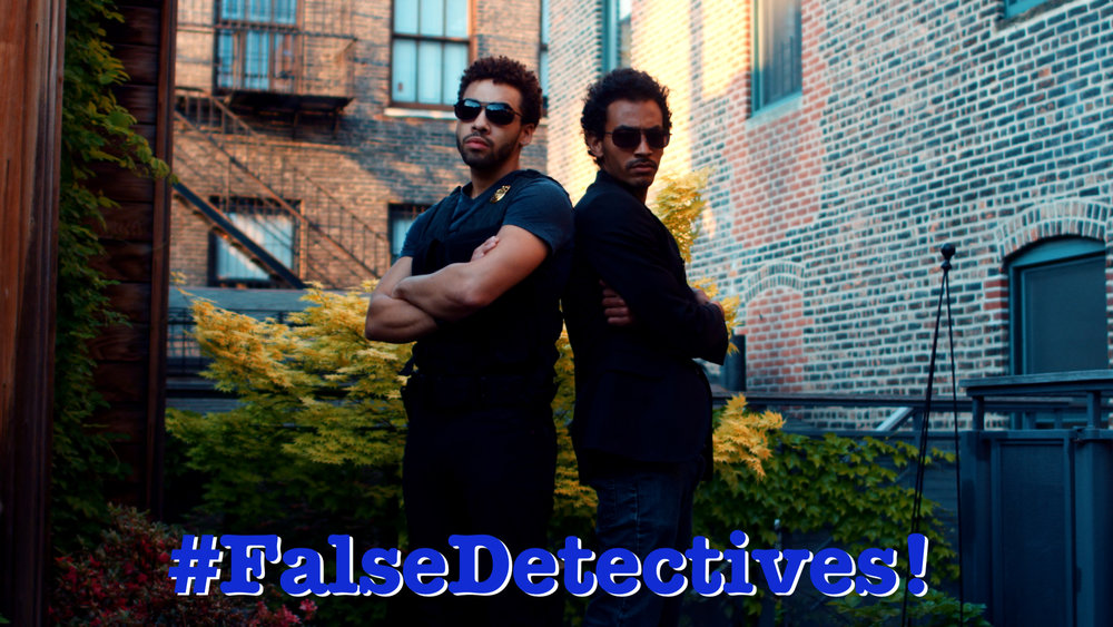 False Detectives!   - (Web Comedy)False Detectives! is a comedic spin on the classic Police Procedural. Complete with Cliché One-Liners & Crime Scene Contaminations...These guys do it all!