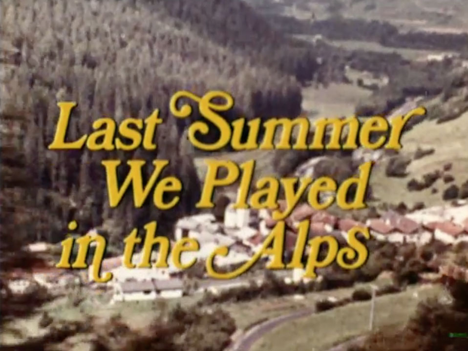 TAF-Titles-stills_0018_LastSummerWePlayedintheAlps.jpg