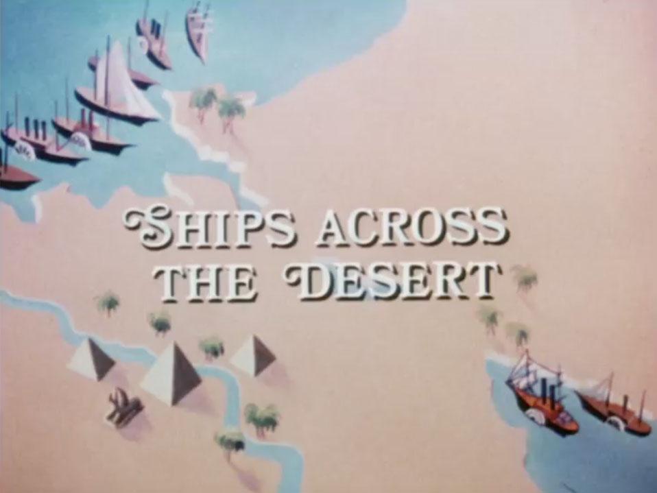 TAF-Titles-stills_0007_ShipsAcrossTheDesert.jpg