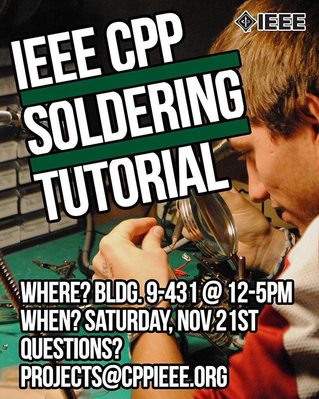 We're having our quarterly soldering tutorial this Saturday! See you there! #ieee #cppieee #calpolypomona #cpp #cppengineering