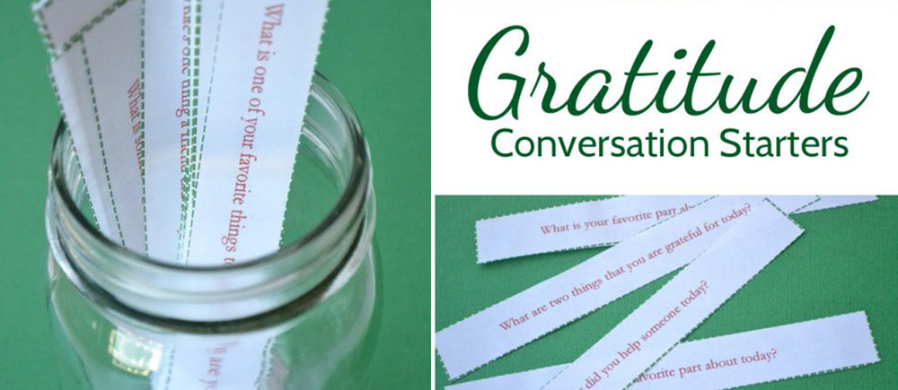 Gratitude Conversation Starters- This month your family can focus on being thankful while you share these fun and thoughtful conversation starters.  Try them in the car, at the dinner table or any time you are all together.  Cultivate an attitude of gratitude as a family!