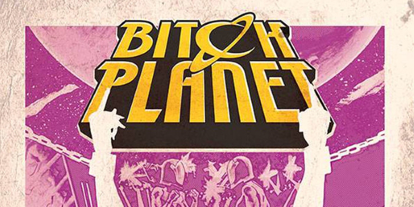 Bitch-Planet-DeConnick-1.jpg
