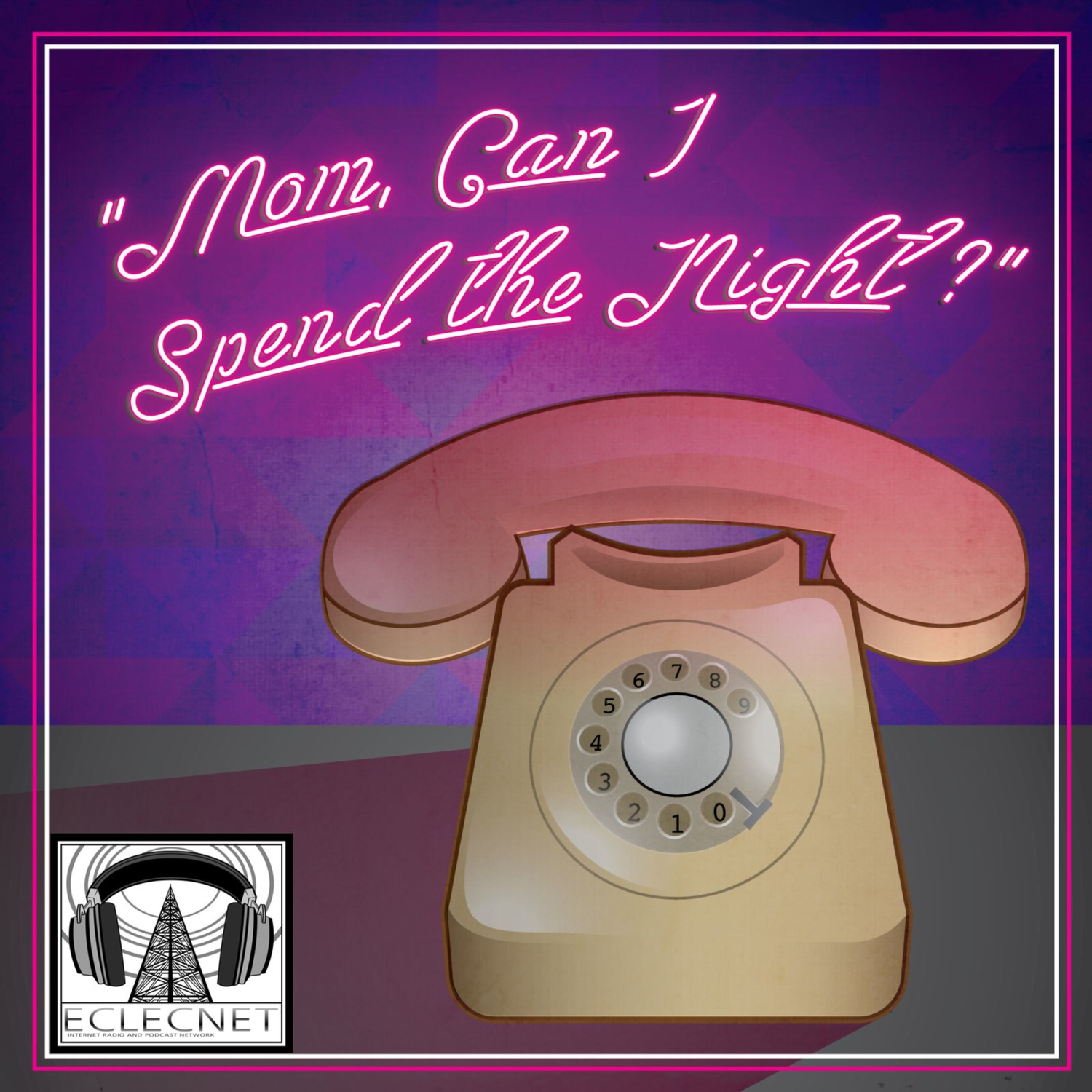 Mom, Can I Spend the Night - Eclecnet