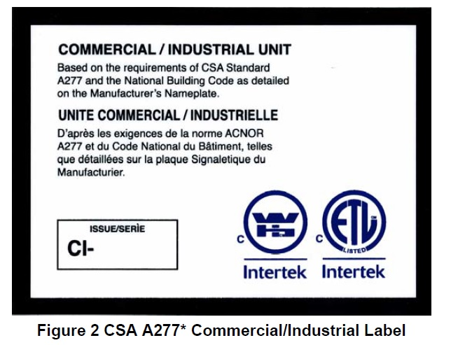 CSA A277 Certified for Commercial / Industrial Buildings