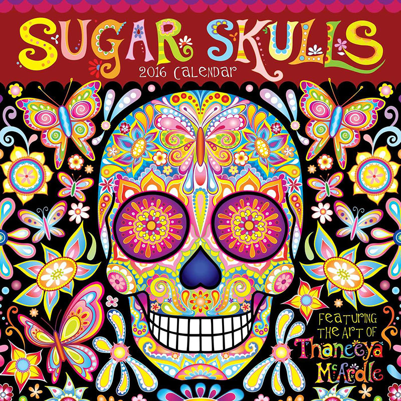 2016 Sugar Skulls Wall Calendar by Thaneeya McArdle