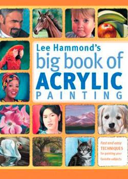 Lee Hamonds Big Book of Acrylic Painting