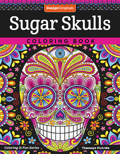 Sugar Skulls Coloring Book by Thaneeya McArdle
