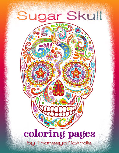 Sugar Skull Coloring Pages by Thaneeya McArdle