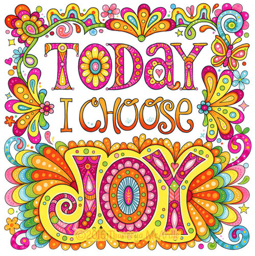 Today I Choose Joy Colored Version By Thaneeya