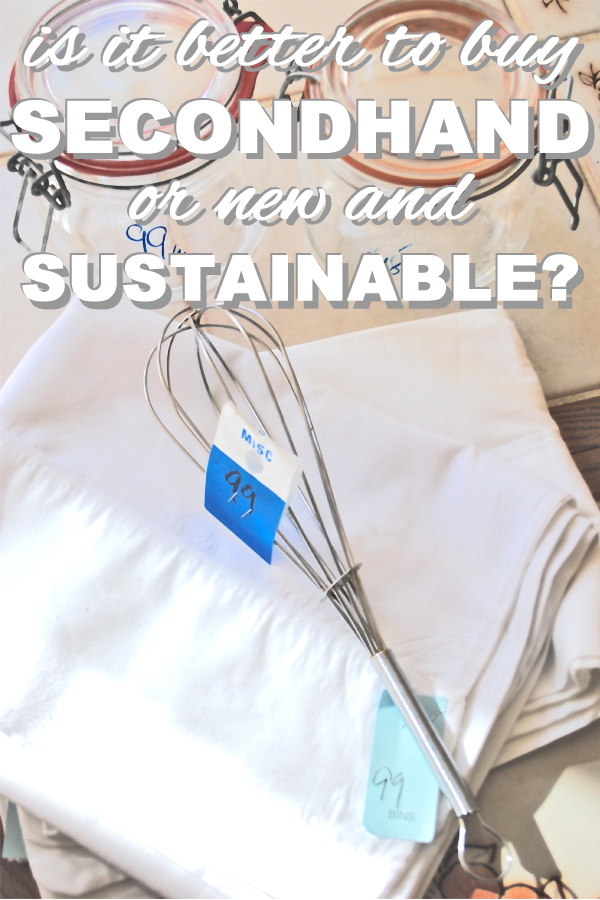 Is it better to buy secondhand or new and sustainable?
