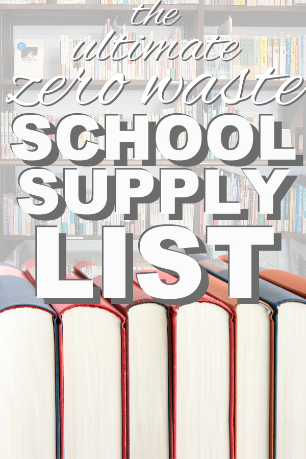 The ultimate list of school supplies from www.goingzerowaste.com