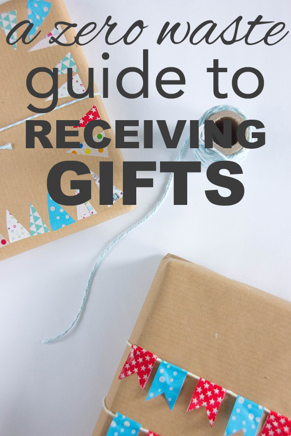 How do you handle receiving gifts when they don't fit in with the zero waste lifestyle? www.goingzerowaste.com