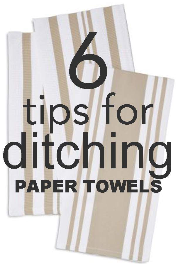 6 tips for ditching paper towels from www.goingzerowaste.com