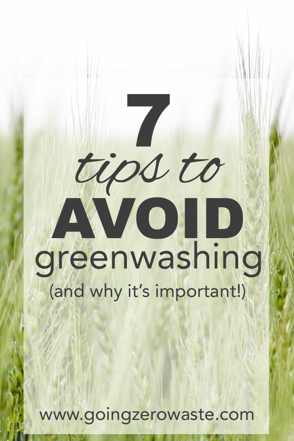 7 tips to avoid greenwashing from www.goingzerowaste.com