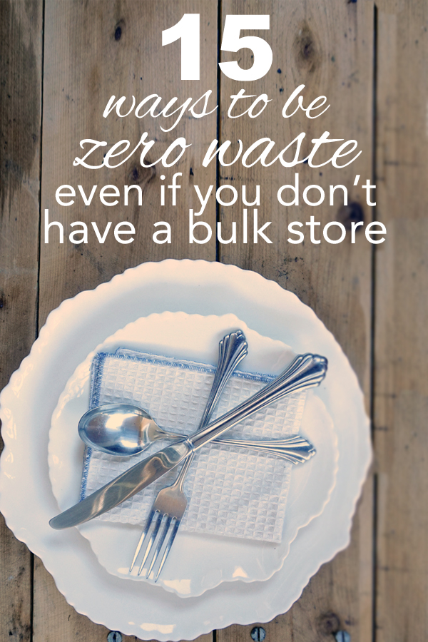 15 Ways to be Zero Waste Even if you Don t Have a Bulk Store - Going ... c551eff296fde