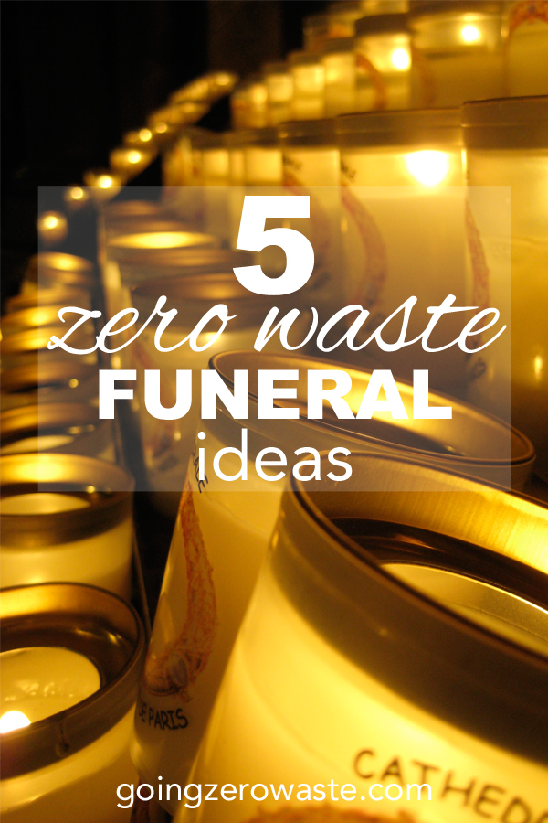 Five zero waste funeral ideas from www.goingzerowaste.com
