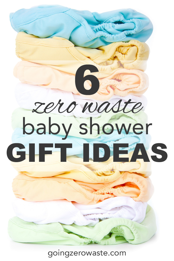 Six zero waste baby shower gift ideas from www.goingzerowaste.com