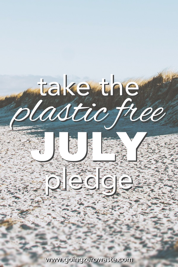 Take the Plastic Free July Challenge with www.goingzerowaste.com