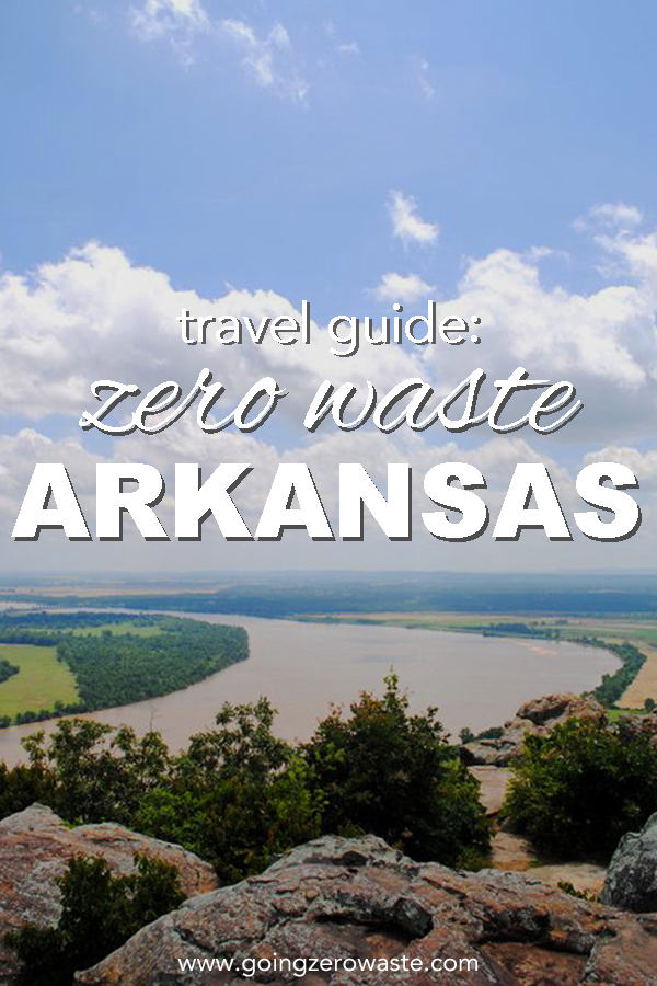 A zero waste travel guide for Arkansas from www.goingzerowaste.com