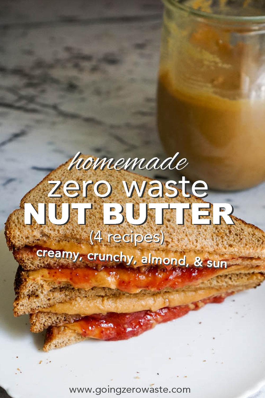 Homemade #zerowaste #nutbutter four ways! #creamypeanutbutter #cruncypeanutbutter #almondbutter #sunbutter from www.goingzerowaste.com