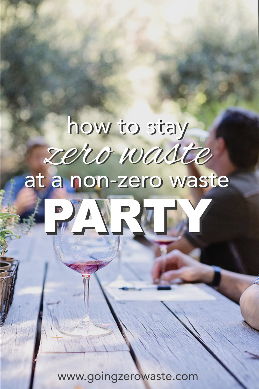 How to stay #zerowaste at a non-zero waste party from www.goingzerowaste.com