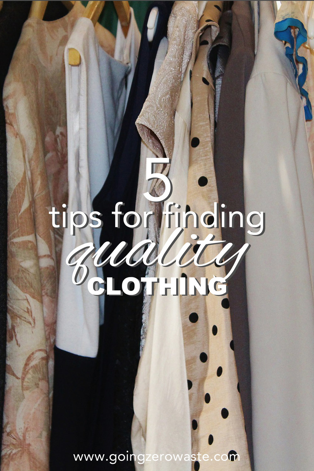 5 tips for finding quality clothing even second hand from www.goingzerowaste.com