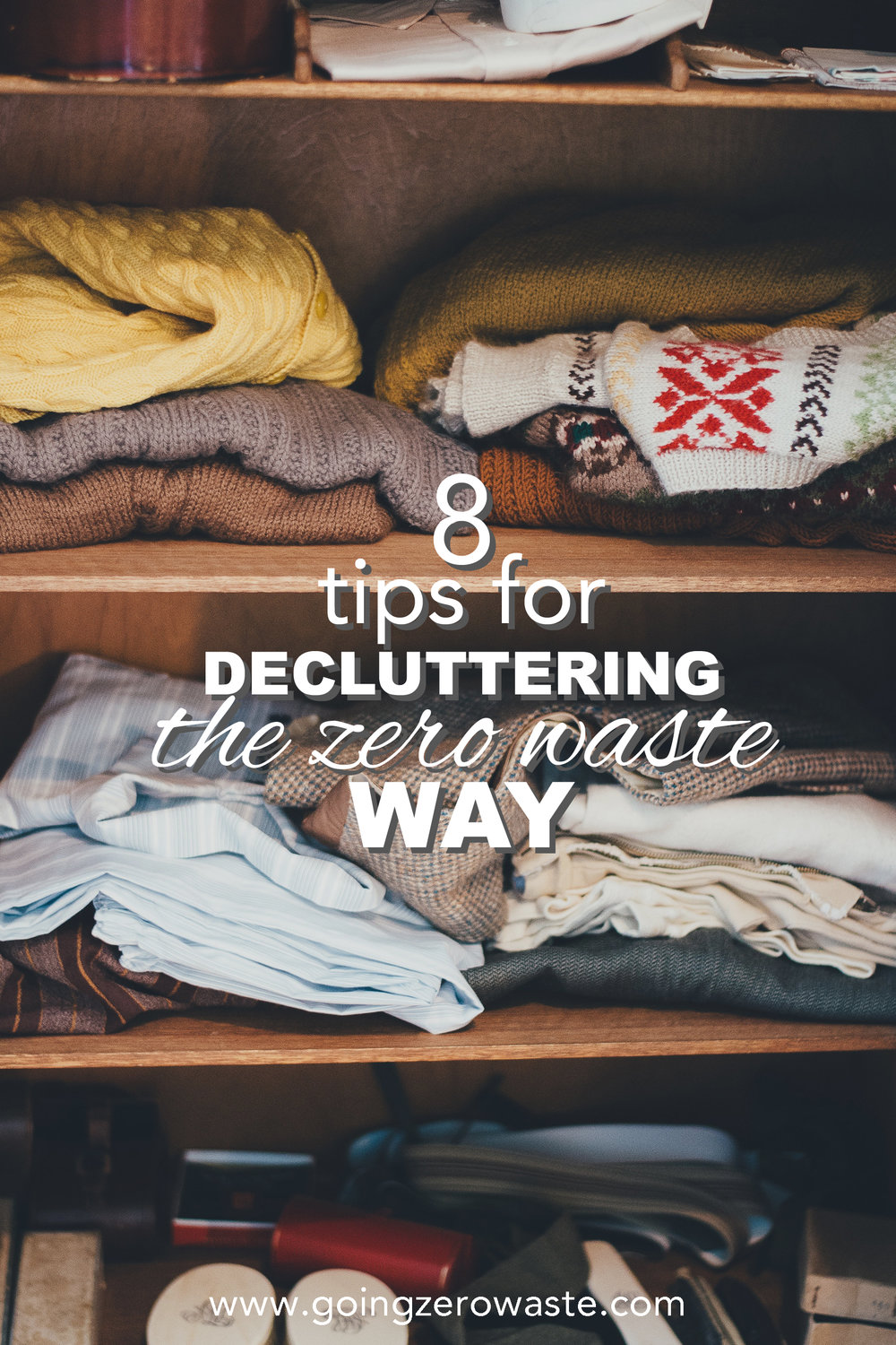8 tips for decluttering the zero waste way from www.goingzerowaste.com #zerowaste