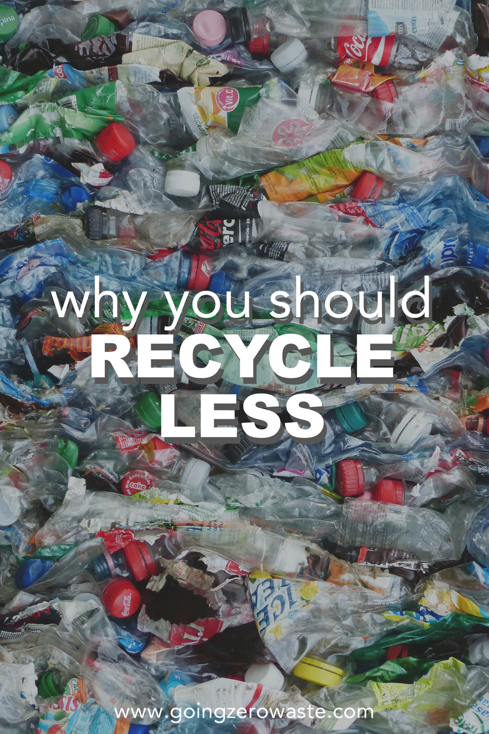 Why you should recycle less from www.goingzerowaste.com