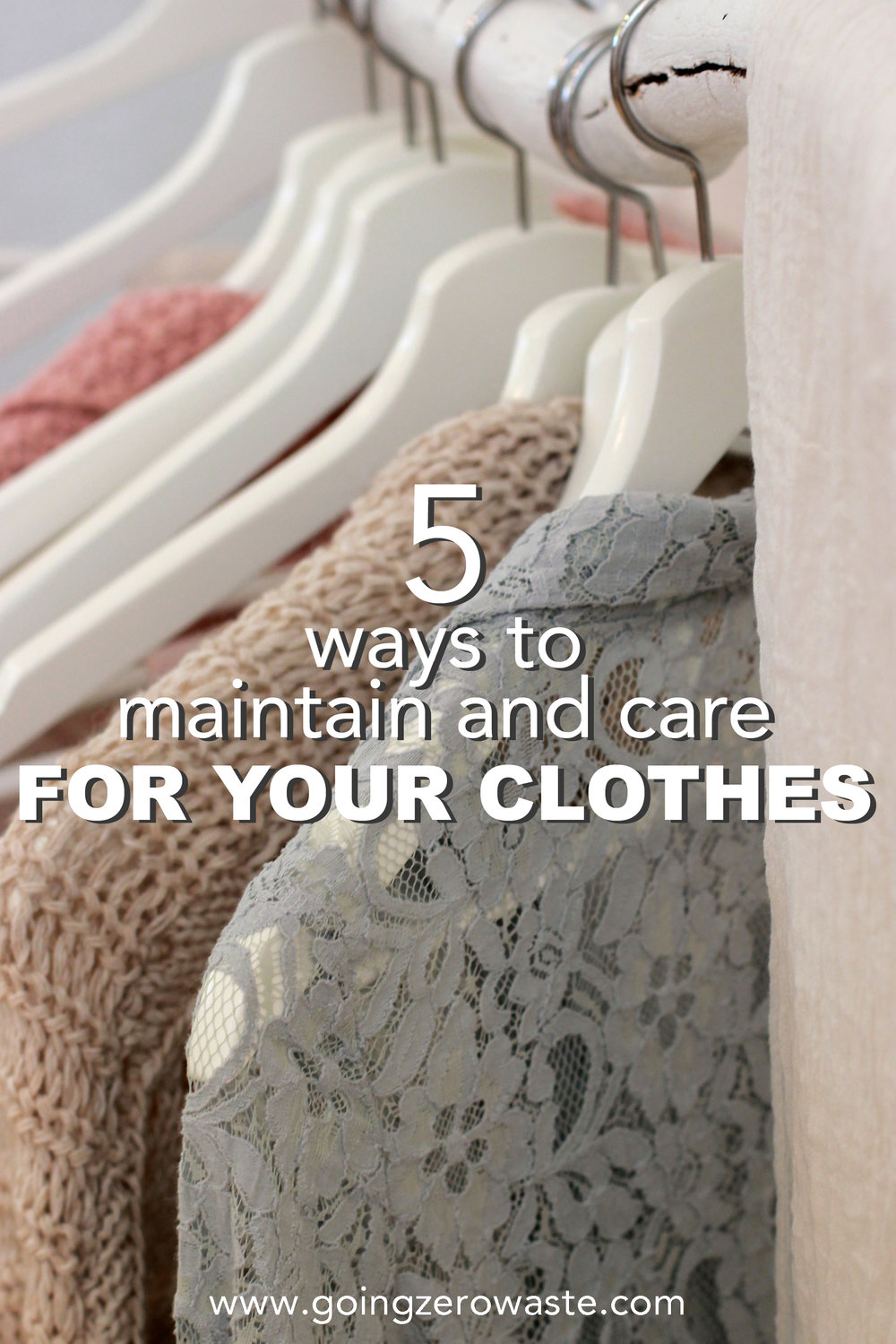 5 ways to maintain and care for your clothes from www.goingzerowaste.com