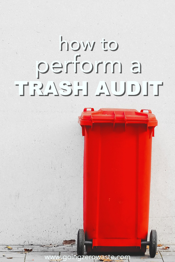 how to perform a trash audit from www.goingzerowaste.com