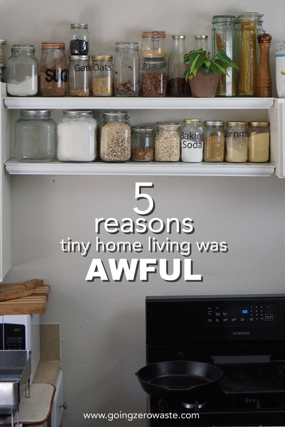 5 Reasons Tiny Home Living Was Awful from www.goingzerowaste.com #tinyhome #zerowaste #minimalliving