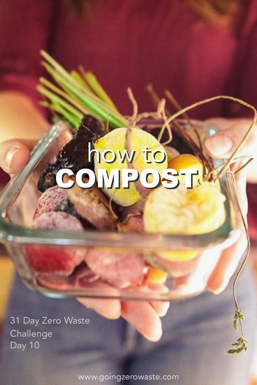 How to compost day 10 of the zero waste challenge from www.goingzerowaste.com #compost #zerowastechallenge #ecofriendly #zerowaste