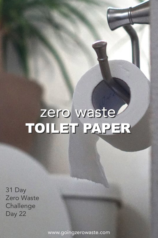 zero waste toilet paper | day 22 of the zero waste challenge from www.goingzerowaste.com #zerowaste #toiletpaper #zerowastechallenge