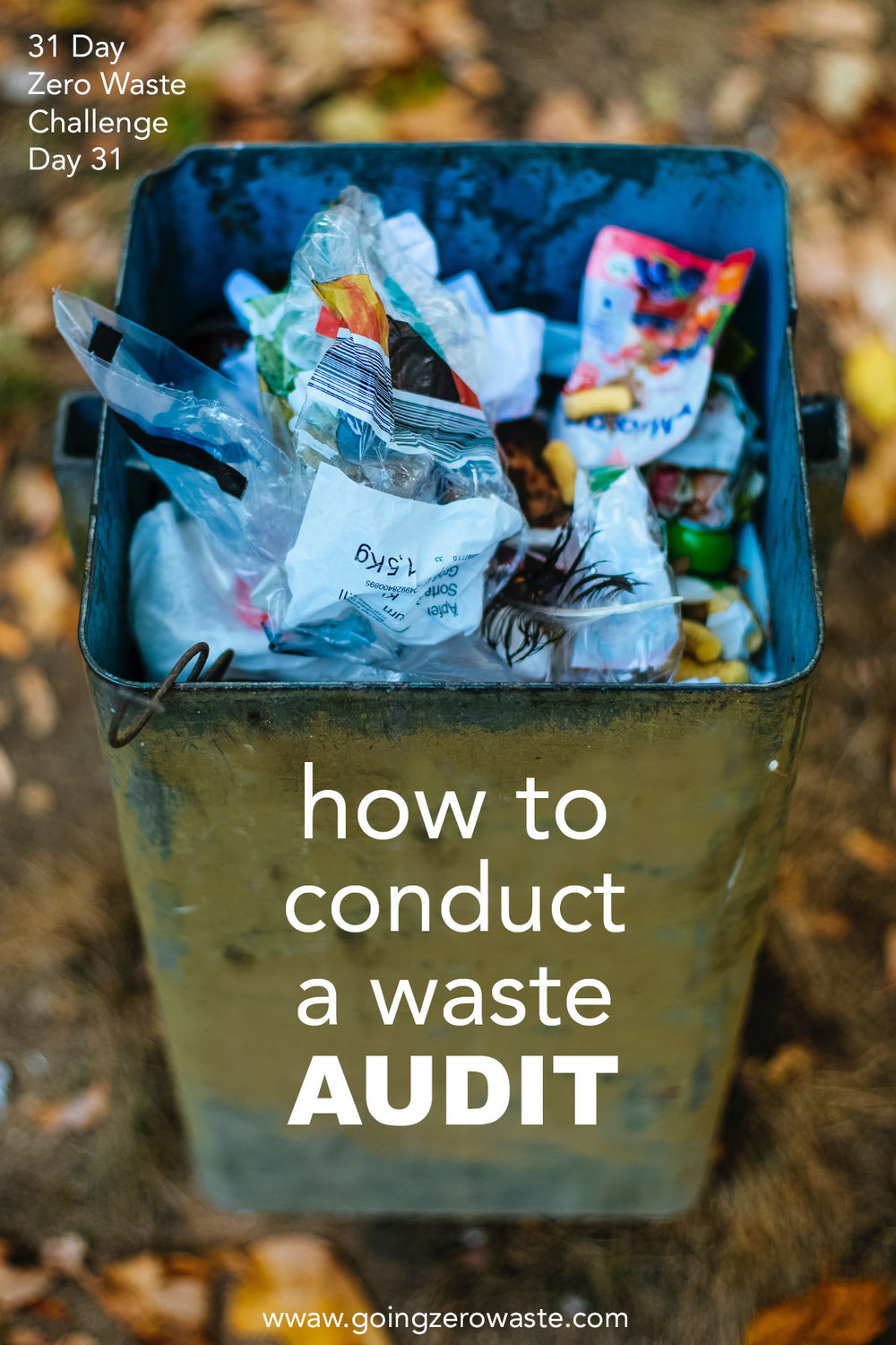 How to conduct waste audit from the 31 day zero waste challenge from www.goingzerowaste.com #zerowaste #zerowastechallenge #ecofriendly #wasteaudit