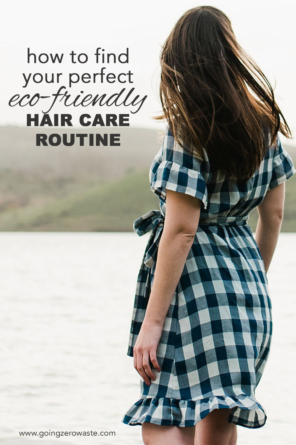 how to find your perfect eco-friendly hair care routine from www.goingzerowaste.com #ecofriendly #haircare #zerowaste