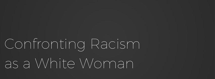 White Women need to confront racism head on