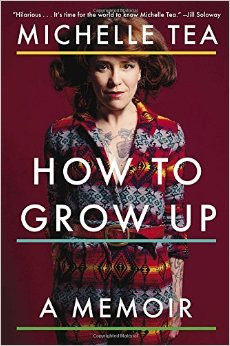 How to Grow Up Michelle Tea Book Review