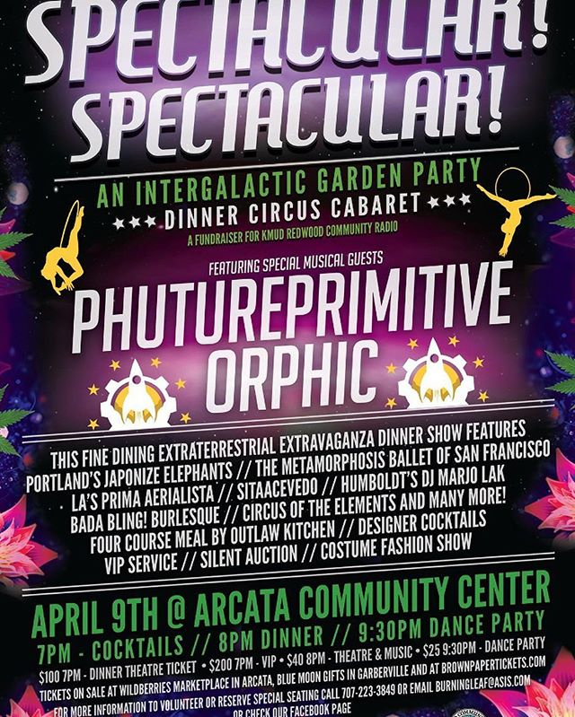 Can't stop, won't stop! Come join us for this out of this world experience! Get your tickets today! #kmud #burningleaf #spectacularspectacular #dinnercircuscabaret #intergalatic #gardenparty #japonizeelephants #metamorphosisballet #badablingburlesque #phutureprimitive #orphic #finedining #humboldt #outlawkitchen