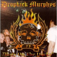 DropkickMurphys-BoysOnTheDocks.jpg