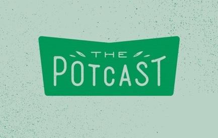 The Pot Cast.