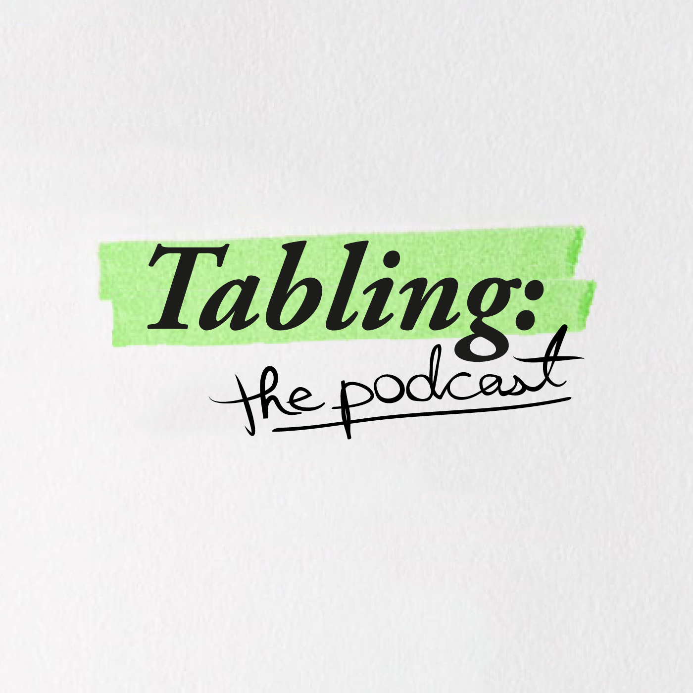 Tabling - The Podcast