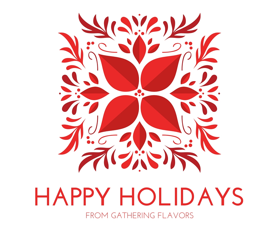 Happy Holidays From Gathering Flavors