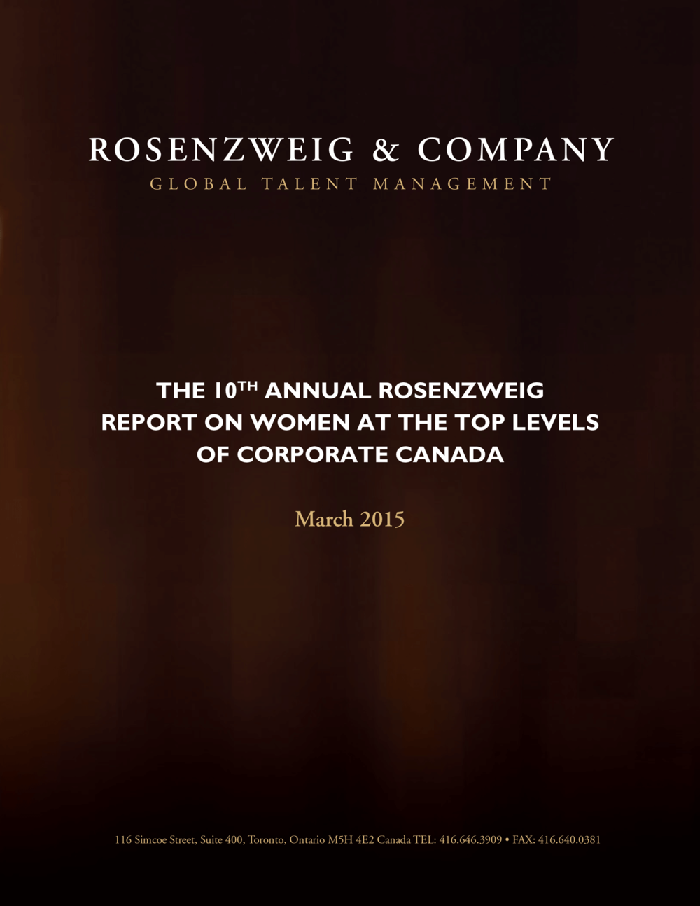 "The 10th Annual Rosenzweig Report on Women at the Top Levels of Corporate Canada: Download the Complete Report to ""look at the numbers in more detail."""