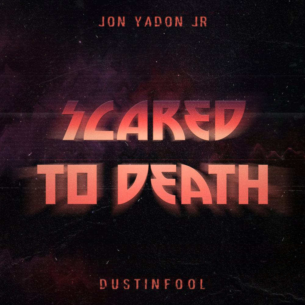Jon Yadon Jr. - Scared To Death
