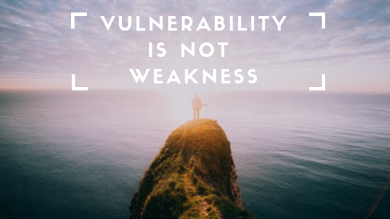 Vulnerability is Not Weakness
