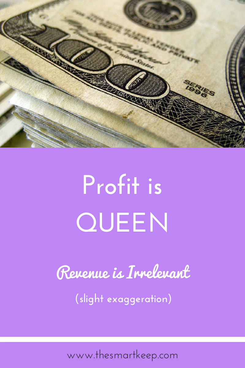 Profit is queen and revenue is irrelevant! Do you always see people claiming they made $10,000? Click here to read why that could be so misleading.