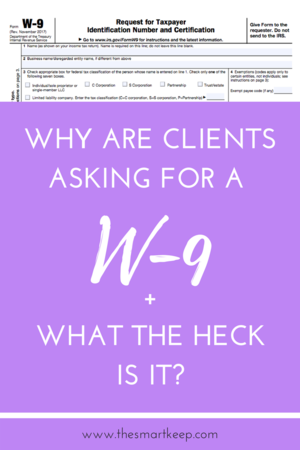 Why are clients asking for a W-9 and what the heck is it? — The ...