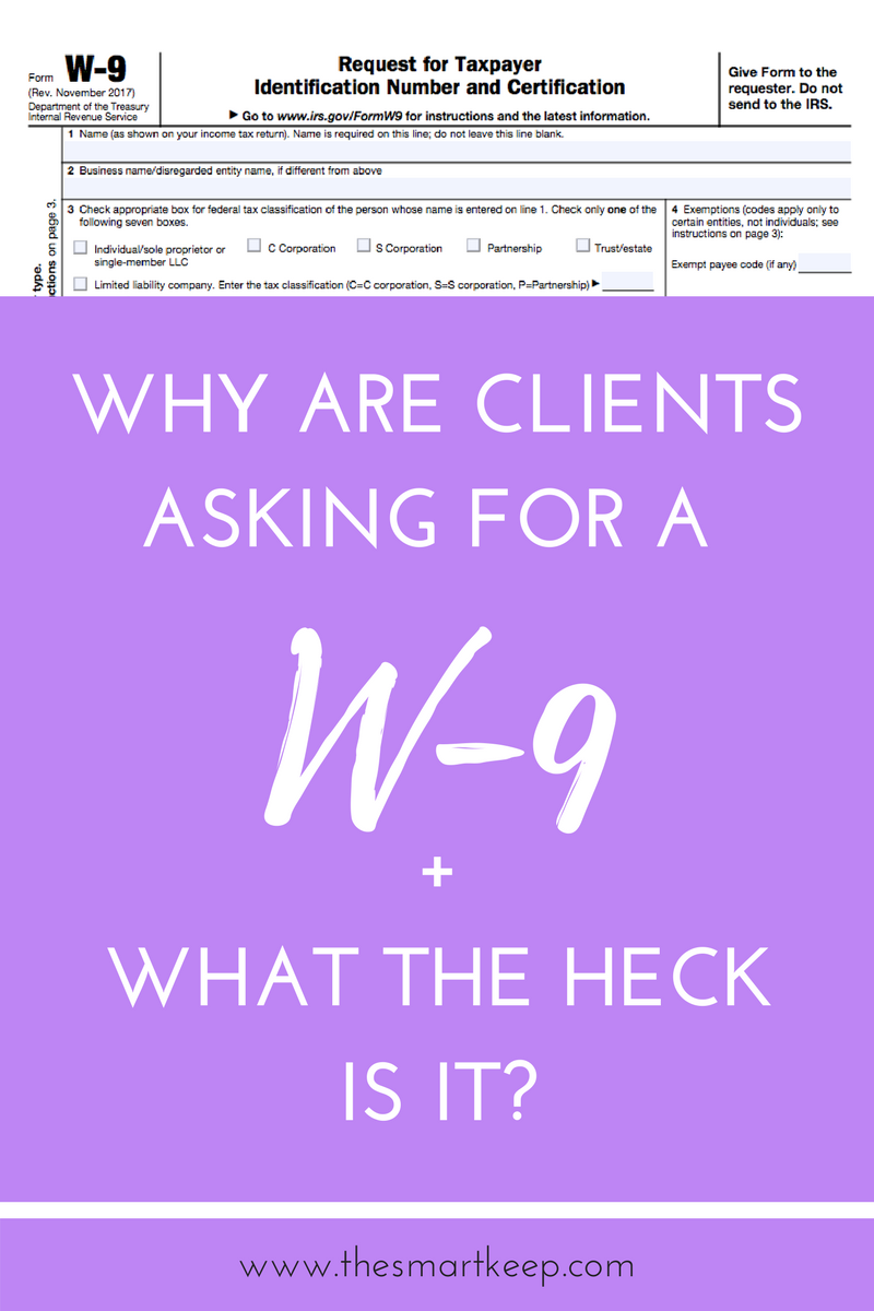 Why Are Clients Asking For A W 9 And What The Heck Is It The